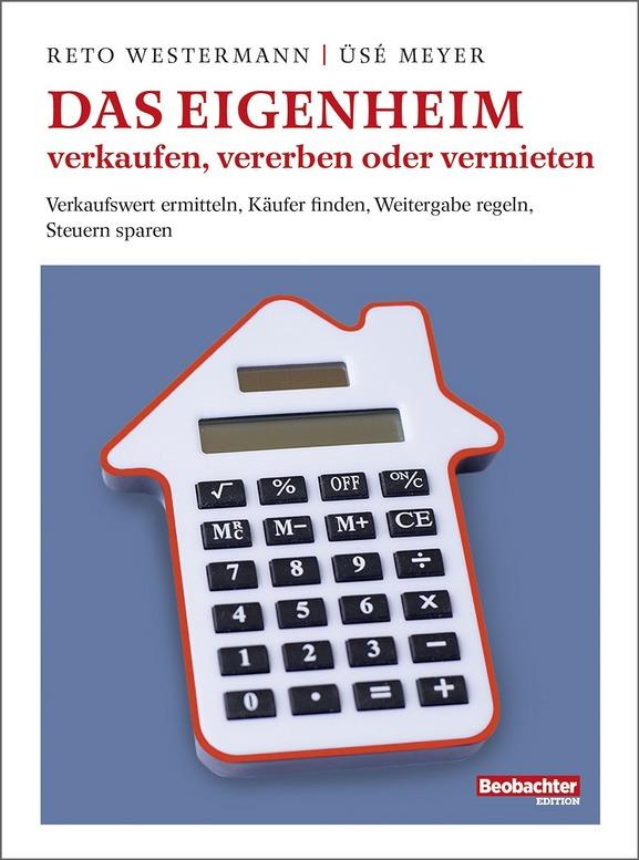 Das Eigenheim verkaufen, vererben oder vermieten